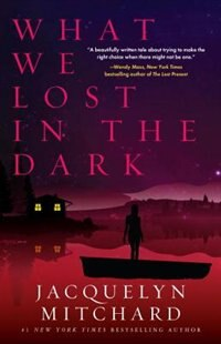Book What We Lost In The Dark by Jacquelyn Mitchard