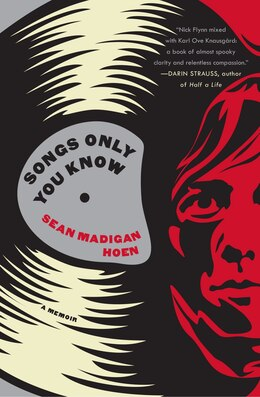 Book Songs Only You Know: A Memoir by Sean Madigan Hoen