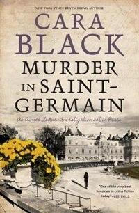 Murder In Saint-germain by Cara Black