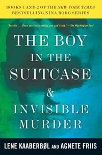 The Boy In The Suitcase & Invisible Murder: Books 1 And 2 Of The Nina Borg Series: Volumes 1 And 2 Of The Nina Borg Series by Lene Kaaberbol