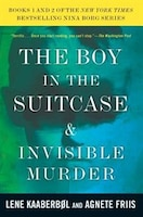 The Boy In The Suitcase & Invisible Murder: Books 1 And 2 Of The Nina Borg Series: Volumes 1 And 2…