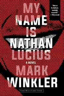 My Name Is Nathan Lucius by Mark Winkler