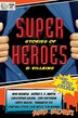 Super Stories Of Heroes & Villains by Claude Lalumiere