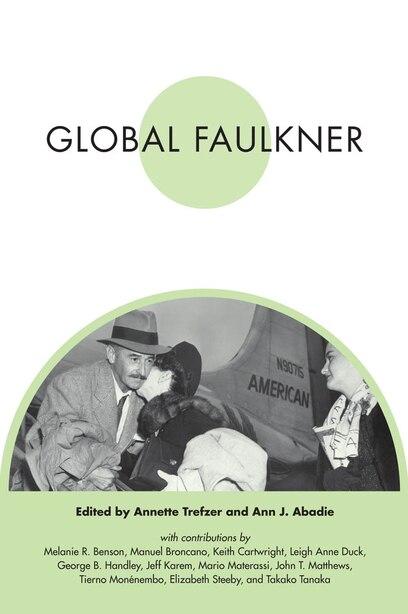 Global Faulkner by Annette Trefzer