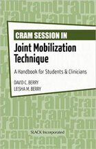 Cram Session In Joint Mobilization Techniques: A Handbook For Students And Clinicians