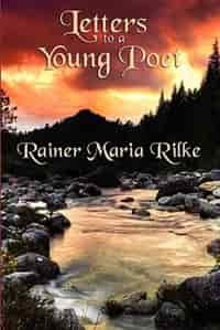 Letters To A Young Poet de Rainer Maria Rilke