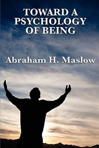 Toward A Psychology Of Being