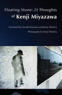 Floating Stone: 21 Thoughts Of Kenji Miyazawa