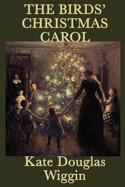 The Birds' Christmas Carol by Kate Douglas Wiggin