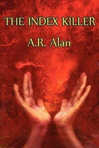 The Index Killer by A.r. Alan
