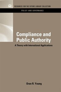 Compliance And Public Authority: A Theory with International Applications