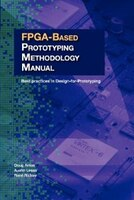 Fpga-based Prototyping Methodology Manual: Best Practices In Design-for-prototyping