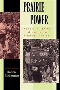 Prairie Power: Voices of 1960s Midwestern Student Protest