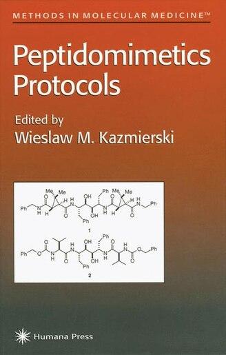 Peptidomimetics Protocols by Wieslaw M. Kazmierski