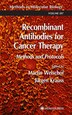 Recombinant Antibodies for Cancer Therapy: Methods and Protocols by Martin Welschof