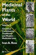 Medicinal Plants of the World, Volume 3: Chemical Constituents, Traditional and Modern Medicinal Uses by Ivan A. Ross