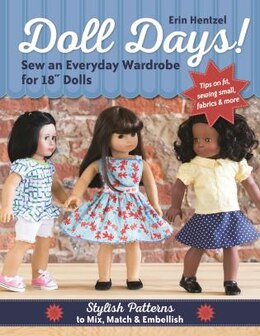 "Book Doll Days! Sew An Everyday Wardrobe For 18"" Dolls: Stylish Patterns To Mix, Match & Embellish by Erin Hentzel"