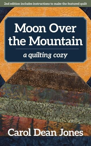 Moon Over The Mountain: A Quilting Cozy by Carol Dean Jones