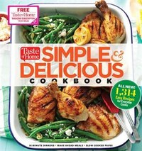 Taste of Home Simple & Delicious Cookbook: ALL-NEW 1,357 easy recipes for today's family cooks