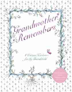 Grandmother Remembers 30th Anniversary Edition: A Written Heirloom For My Grandchild by Judith Levy