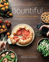 Book Bountiful: Recipes Inspired By Our Garden by Todd Porter