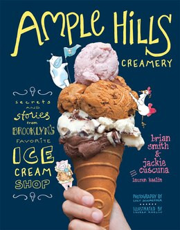 Book Ample Hills Creamery: Secrets And Stories From Brooklynâ?s Favorite Ice Cream Shop by Brian Smith