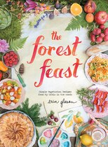 Book The Forest Feast: Simple Vegetarian Recipes From My Cabin In The Woods by Erin Gleeson