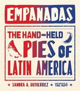 Book Empanadas: The Hand-held Pies Of Latin America by Sandra Gutierrez