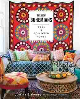 The New Bohemians: Cool And Collected Homes by Justina Blakeney