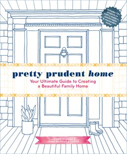 Book Pretty Prudent Home: Your Ultimate Guide To Creating A Beautiful Family Home by Jacinda Boneau