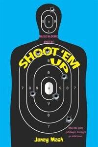 Shoot 'em Up by Janey Mack