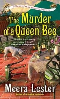 The Murder Of A Queen Bee