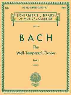 Well Tempered Clavier - Book 1: Schirmer Library of Classics Volume 1759 Piano Solo de E Bischoff