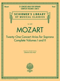 Mozart - 21 Concert Arias For Soprano: Complete Volumes 1 And 2: Schirmer's Library Of Musical…