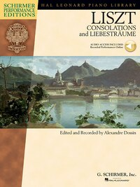 Franz Liszt - Consolations And Liebestraume: With Online Audio Of Performances Book/online Audio