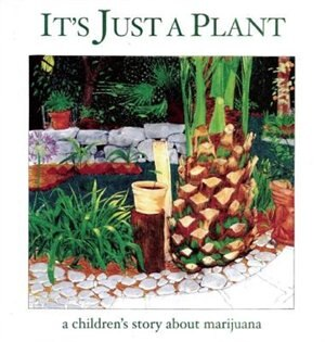its just a plant a childrens story about marijuana