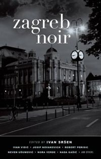 Zagreb Noir by Ivan Srsen