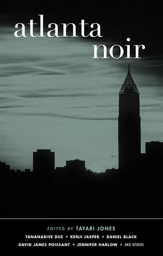 Atlanta Noir by Tayari Jones