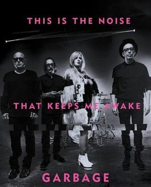 This Is The Noise That Keeps Me Awake by Garbage
