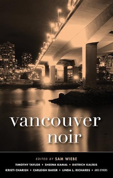 Vancouver Noir by Sam Wiebe