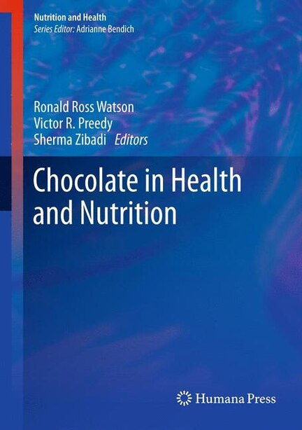 Chocolate in Health and Nutrition by Ronald Ross Watson