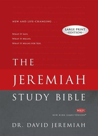 The Jeremiah Study Bible Large Print Edition: What It Says. What It Means. What It Means For You. by David Jeremiah