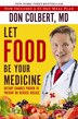 Let Food Be Your Medicine: Dietary Changes Proven to Prevent and Reverse Disease by Don Colbert