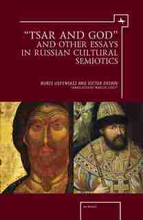 """""""tsar And God"""" And Other Essays In Russian Cultural Semiotics by Victor Zhivov"""