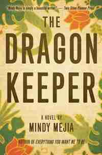 The Dragon Keeper: A Novel by Mindy Mejia