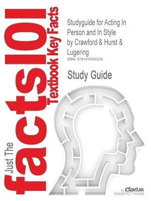 Studyguide For Acting In Person And In Style By Crawford & Hurst & Lugering, Isbn 9780697201331 by Cram101 Textbook Reviews