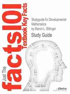 Studyguide For Developmental Mathematics By Marvin L. Bittinger, Isbn 9780321731531 by Cram101 Textbook Reviews