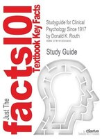 Studyguide For Clinical Psychology Since 1917 By Donald K. Routh, Isbn 9780306444524