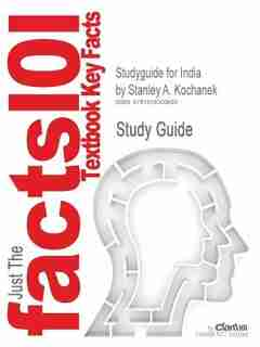 Studyguide For India By Stanley A. Kochanek, Isbn 9780495007494 by Cram101 Textbook Reviews