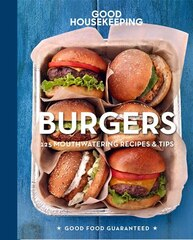 Good Housekeeping Burgers: 125 Mouthwatering Recipes & Tips